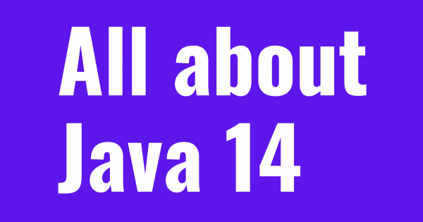 What is Java 14? Features of Java 14 vs Java 13 Benchmark performance JDK 14